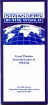 48th Annual Pepperdine Bible Lectures -- Strangers in the World: Great Themes from the Letter of I Peter (1991)