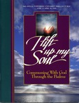56th Annual Pepperdine Bible Lectures -- Lift Up Thy Soul: Communing with God through the Psalms (1999) by Jerry Rushford
