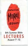 8th Annual Summer Bible Lectures -- Confronting Moral Issues (1965)