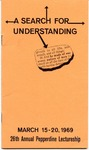 26th Annual Pepperdine Lectureship -- A Search for Understanding (1969)