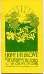 39th Annual Pepperdine University Bible Lectureship -- Light, Life & Love: The Ministry of Jesus in the Gospel of John (1982)