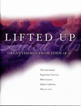 62nd Annual Pepperdine Bible Lectureship -- Lifted Up: Great Themes from John 18-21 (2005) by Jerry Rushford