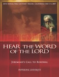 64th Annual Pepperdine Bible Lectureship -- Hear the Word of the Lord: Jeremiah's Call to Renewal (2007) by Jerry Rushford