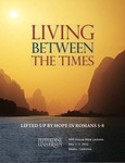 69th Annual Pepperdine Bible Lectureship -- Living Between the Times: Lifted Up by Hope in Romans 5-8 (2012) by Jerry Rushford
