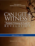 70th Annual Pepperdine Bible Lectureship -- Can I Get a Witness: Faithfully Following the Lamb in Revelation (2013)