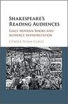 Shakespeare's Reading Audiences: Early Modern Books and Audience Interpretation