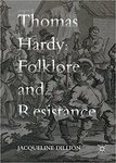 Thomas Hardy: Folklore and Resistance by Jacqueline Dillion