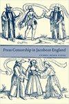 Press Censorship in Jacobean England