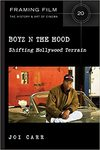 Boyz N the Hood: Shifting Hollywood Terrain (Framing Film Book 20) by Joi Carr and John Singleton