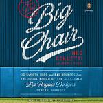 The Big Chair: The Smooth Hops and Bad Bounces from the Inside World of the Acclaimed Los Angeles Dodgers General Manager by Ned Colletti and Joseph A. Reaves