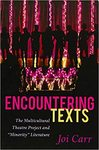 Encountering Texts: The Multicultural Theatre Project and «Minority» Literature