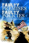 Faulty Premises, Faulty Policies