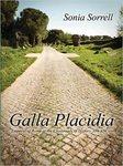 Galla Placidia Empress of Rome at the Crossroads of History 389-450 AD