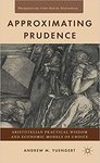 Approximating Prudence: Aristotelian Practical Wisdom and Economic Models of Choice
