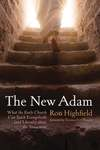 The New Adam: What the Early Church Can Teach Evangelicals (and Liberals) about the Atonement