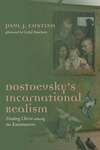 Dostoevsky's Incarnational Realism: Finding Christ among the Karamazovs