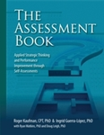 The Assessment Book by Doug Leigh, Roger Kaufman, Ryan Watkins, and Ingrid Guerra-Lopez