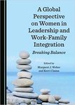 A Global Perspective on Women in Leadership and Work-Family Integration by Margaret J. Weber and Kerri Cissna