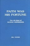 Faith Was His Fortune: The Life Story of George Pepperdine by Bill Youngs