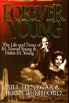 Forever Young: The Life and Times of M. Norvel Young & Helen M. Young by Bill Henegar and Jerry Rushford