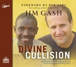 Divine Collision: An African Boy, An American Lawyer, and Their Remarkable Battle for Freedom by Jim Gash and Bob Goff
