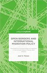 Open Borders and International Migration Policy: The Effects of Unrestricted Immigration in the United States, France, and Ireland by Joel S. Fetzer
