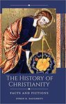 The History of Christianity: Facts and Fictions by Dyron B. Daughrity