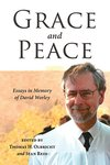 Grace and Peace: Essays in Memory of David Worley by Thomas H. Olbricht, Stan Reid, and David Ripley Worley