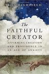 The Faithful Creator: Affirming Creation and Providence in an Age of Anxiety
