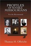 Profiles of Notable Missourians: For the Missouri Bicentennial by Thomas H. Olbricht